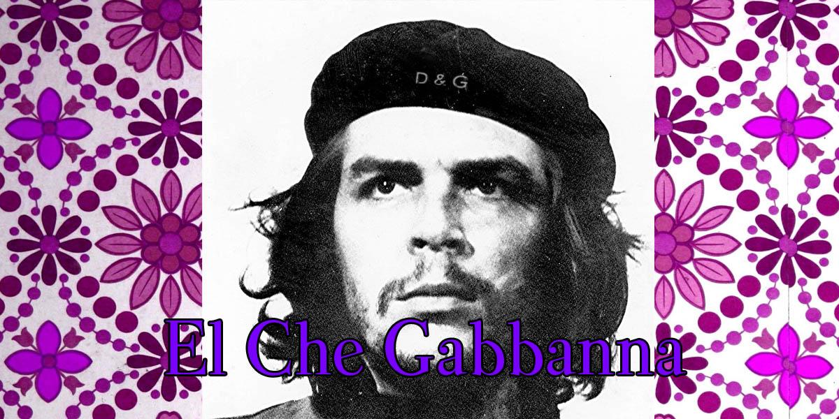 El Che Gabbana, revolutionary chic fashion